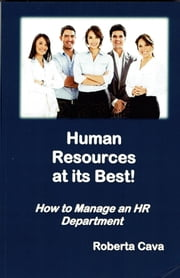 Human Resources At Its Best! ebook by Roberta Cava