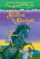 Stallion by Starlight ebook by Mary Pope Osborne,Sal Murdocca