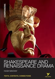 York Notes Companions: Shakespeare and Renaissance Drama ebook by Dr Hugh Mackay