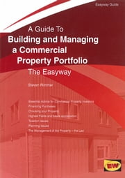 Building And Managing A Commercial Property Portfolio - The Easyway ebook by Steven Rimmer