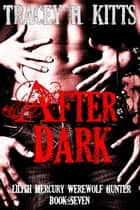 After Dark ebook by Tracey H. Kitts