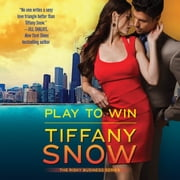 Play to Win audiobook by Tiffany Snow