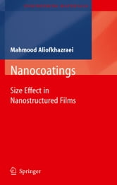 Nanocoatings - Size Effect in Nanostructured Films ebook by Mahmood Aliofkhazraei