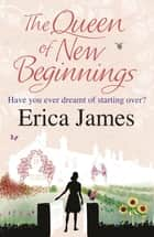 The Queen of New Beginnings ebook by Erica James