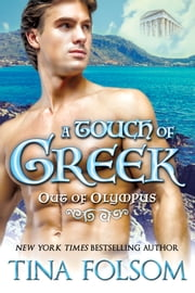 A Touch of Greek (Out of Olympus #1) ebook by Tina Folsom