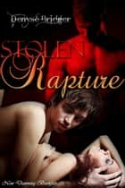 Stolen Rapture ebook by Denyse Bridger