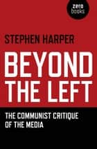 Beyond the Left ebook by Stephen Harper