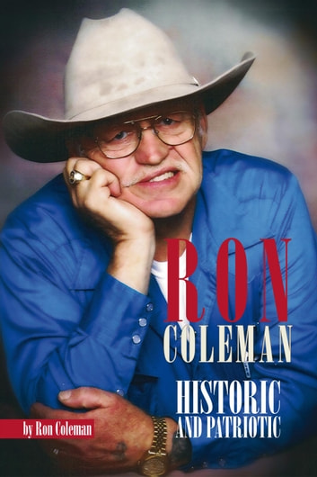 RON COLEMAN HISTORIC AND PATRIOTIC ebook by Ron Coleman