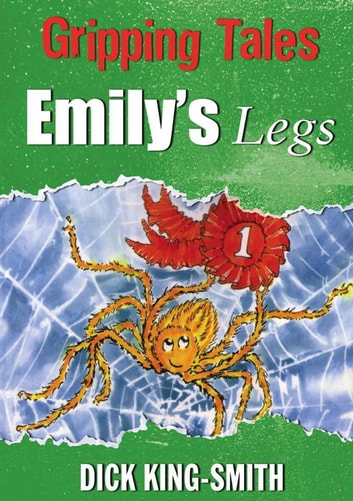 Emily's Legs - Gripping Tales ebook by Dick King-Smith