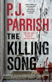 The Killing Song ebook by P. J. Parrish