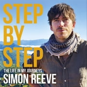 Step By Step - The perfect gift for the adventurer in your life audiobook by Simon Reeve