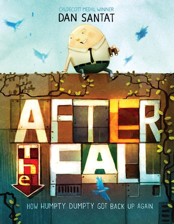 After the Fall (How Humpty Dumpty Got Back Up Again) ebook by Dan Santat