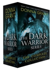 The Dark Warrior Series, The Complete Collection - Contains Midnight's Master, Midnight's Lover, Midnight's Seduction, Midnight's Warrior, Midnight's Kiss, Midnight's Captive, Midnight's Temptation, Midnight's Promise, and Midnight's Surrender (novella) ebook by Donna Grant