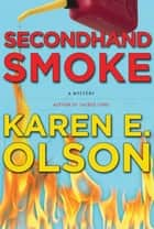 Secondhand Smoke ebook by Karen E. Olson