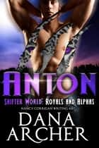 Anton - Royal Shifters (tame version) ebook by Dana Archer, Nancy Corrigan