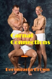 Carnal Connections ebook by Berengaria Brown