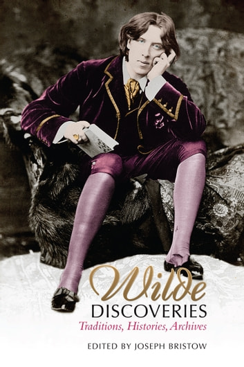 Wilde Discoveries - Traditions, Histories, Archives ebook by