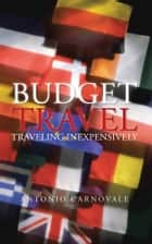 Budget Travel ebook by Antonio Carnovale