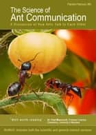The Science of Ant Communication: A Discussion of How Ants Talk to Each Other ebook by Pamela Paterson