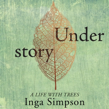 Understory audiobook by Inga Simpson