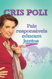 Pais responsáveis educam juntos ebook by Kobo.Web.Store.Products.Fields.ContributorFieldViewModel