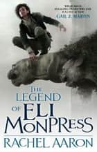 The Legend Of Eli Monpress ebook by