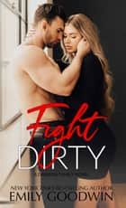 Fight Dirty - A Dawson Family Series, #5 ebook by Emily Goodwin