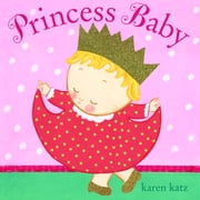 Princess Baby ebook by Karen Katz,Karen Katz