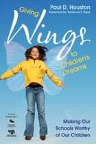 Giving Wings to Children's Dreams ebook by Paul D. Houston