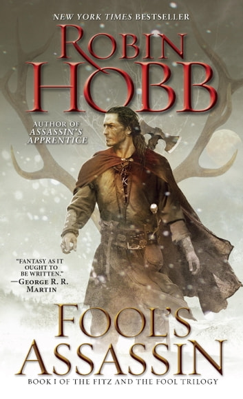 Fool's Assassin - Book I of the Fitz and the Fool Trilogy ebook by Robin Hobb