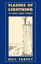 Flashes of Lightning - 52 Short, Short Stories ebook by Neil Tarpey