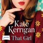 That Girl audiobook by Kate Kerrigan