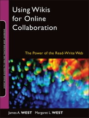Using Wikis for Online Collaboration - The Power of the Read-Write Web ebook by James A. West,Margaret L. West
