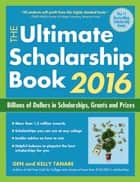 The Ultimate Scholarship Book 2016 ebook by Gen Tanabe,Kelly Tanabe