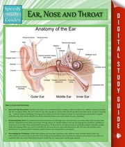 Ear, Nose and Throat - Speedy Study Guides ebook by Speedy Publishing