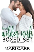 Wilder Irish Boxed Set ebook by Mari Carr