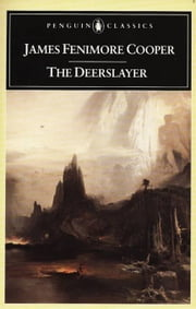 The Deerslayer ebook by James Fenimore Cooper,Donald E. Pease