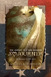 Sojourner - The Journey To A New Beginning ebook by Angela Kay Austin, Leanore Elliott