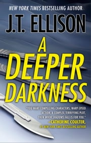 A Deeper Darkness ebook by J.T. Ellison