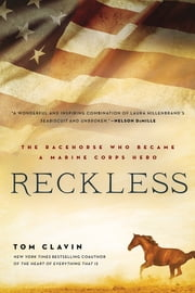 Reckless - The Racehorse Who Became a Marine Corps Hero ebook by Tom Clavin