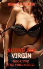 The Virgin - Sold - Buying the Virgin ebook by Simone Leigh