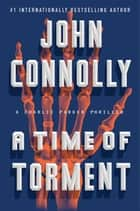 A Time of Torment ebook by John Connolly