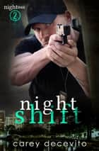 Night Shift ebook by Carey Decevito