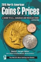 2015 North American Coins & Prices - A Guide to U.S., Canadian and Mexican Coins ebook by David Harper, Harry Miller