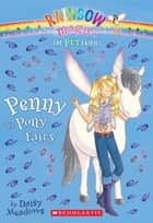Pet Fairies #7: Penny the Pony Fairy ebook by Daisy Meadows