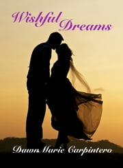 Wishful Dreams ebook by DawnMarie Carpintero