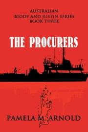 The Procurers - Biddy and Justin Book Three ebook by Pamela M. Arnold