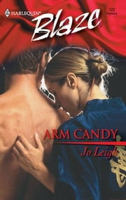 Arm Candy ebook by Jo Leigh