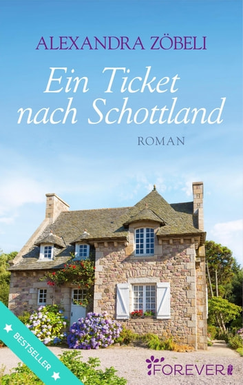 Ein Ticket nach Schottland - Roman ebook by Alexandra Zöbeli