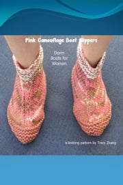 Pink Camouflage Boot Slippers Knitting Pattern ebook by Tracy Zhang